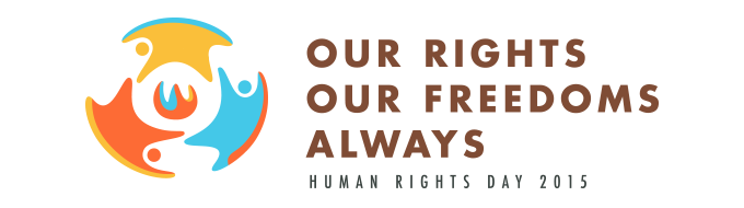 Our Rights, Our Freedoms, Always. Human Rights Day 2015